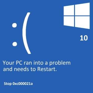 windows stop code 0xc00021a windows 10
