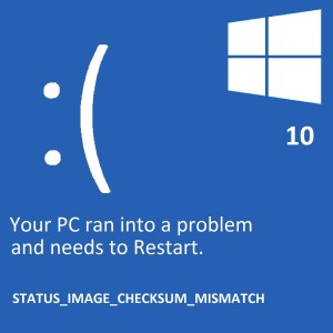 STATUS_IMAGE_CHECKSUM_MISMATCH -- Windows 10 - Featured - Windows Wally