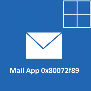 0x80072f89 -- Mail App - Featured - Windows 10 - Windows Wally